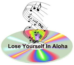 Lose Yourself In Aloha